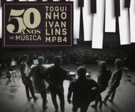 50 Anos de Música - Ivan Lins, Toquinho e MPB4