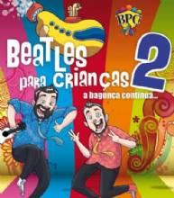 Beatles para Crianças 2 - A bagunça continua!