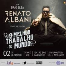 Pela primeira vez em Brasília: Renato Albani!
